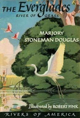 In 1947, Douglas published The Everglades: River of Grass, one of the first books to call attention to threats to the environment. It sold 500,000 copies and remains an influential book on nature conservation and the unique ecosystem of South Florida.
