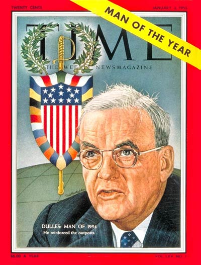 TIME Magazine named John Foster Dulles the Man of the Year for 1954.