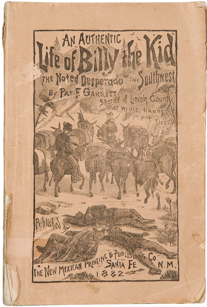 Sheriff Pat Garrett published a book about his exploits after killing Billy the Kid. Only a few copies were printed, and original copies can now sell for as much as $35,000.