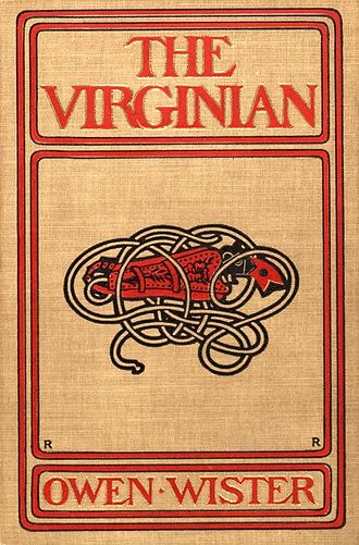 Wister's novel, The Virginian, was an enormous bestseller when published in 1902, and established the legend of the noble cowboy.