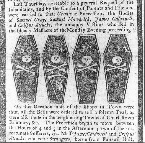A woodcut in a newspaper at the time showed four coffins bearing skull and crossbones and the initials of those killed: Samuel Gray, Samuel Maverick, James Caldwell, and Crispus Attucks. Library of Congress.